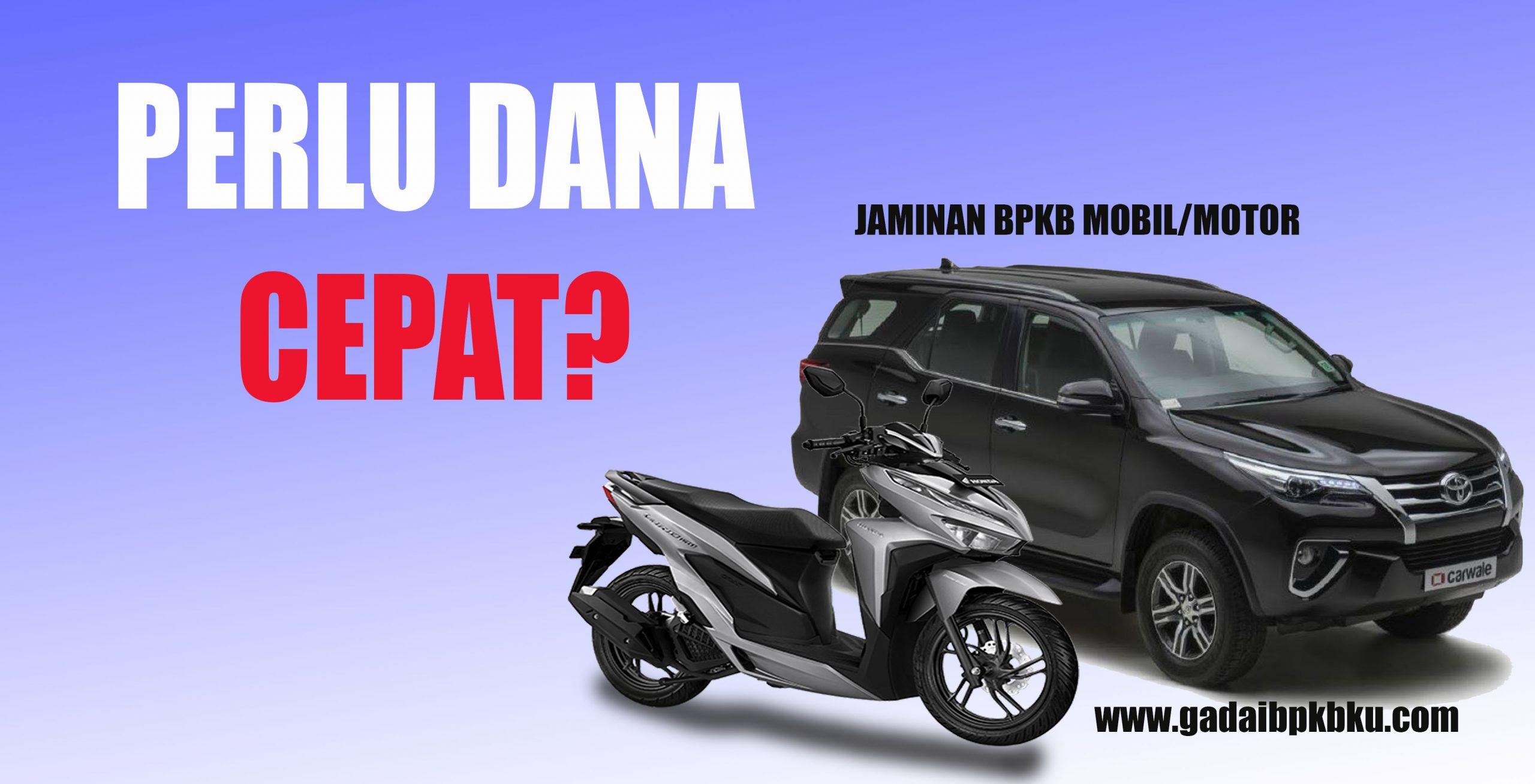 Pinjaman Dana Cepat Gadai BPKB Motor Mobil Jakarta Pusat ...